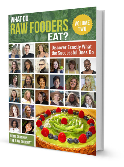 What Do Raw Fooders Eat Volume 2 Recipes!
